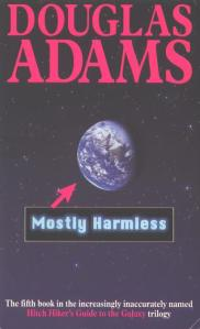 Mostly Harmless. Book five of the trilogy.